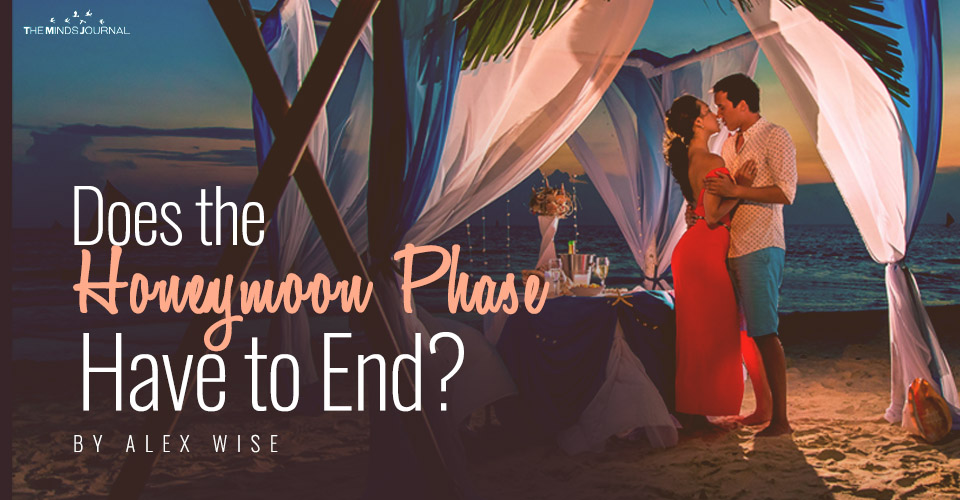 Does the Honeymoon Phase Have to End?