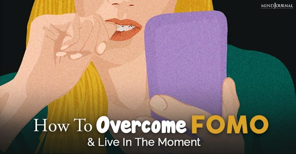 How To Overcome FOMO