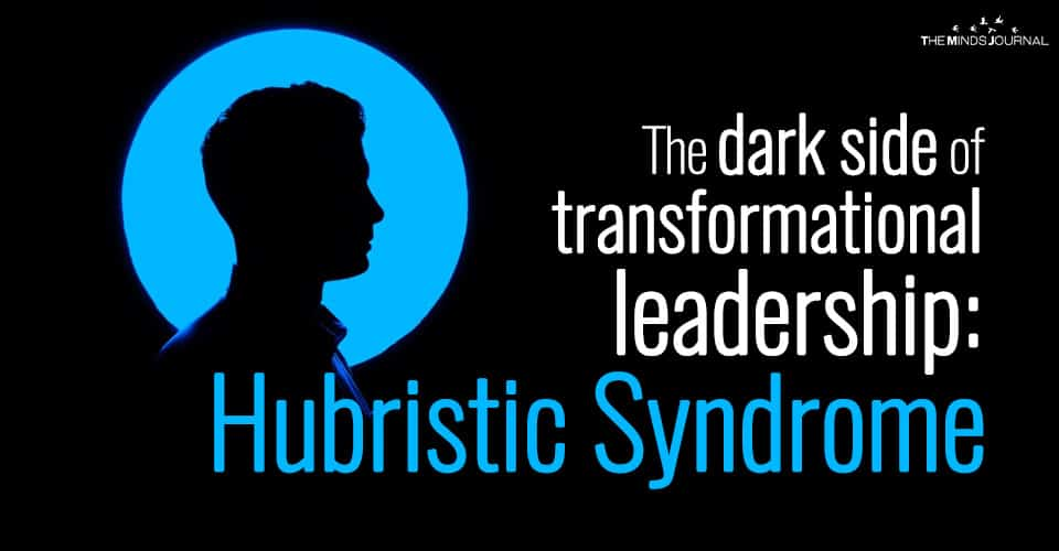The dark side of transformational leadership: Hubristic Syndrome