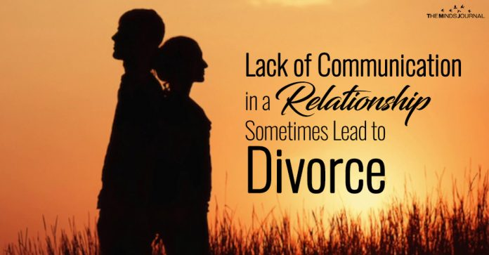 Lack of Communication in a Relationship Sometimes Lead to Divorce according to Studies