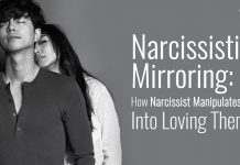 Narcissistic Mirroring: How A Narcissist Manipulates You Into Loving Them
