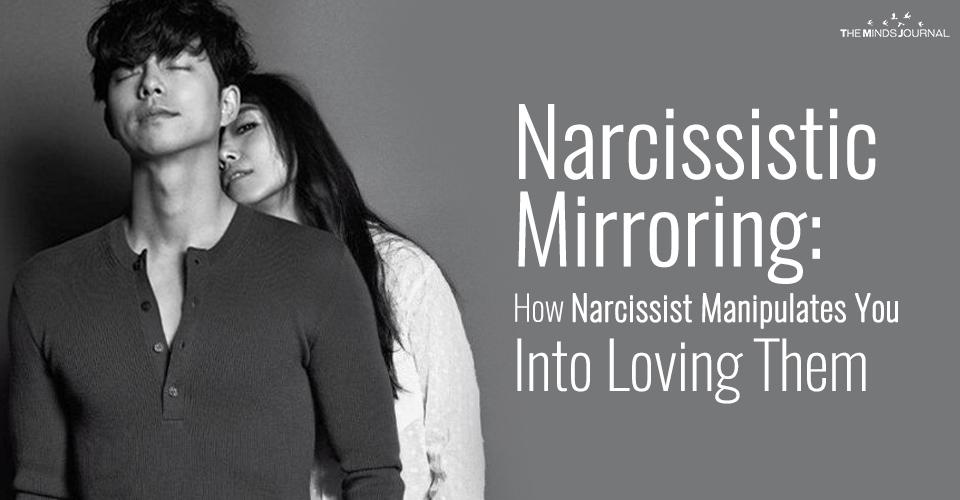 Narcissist Mirroring: How Narcissist Manipulates You Into Loving Them
