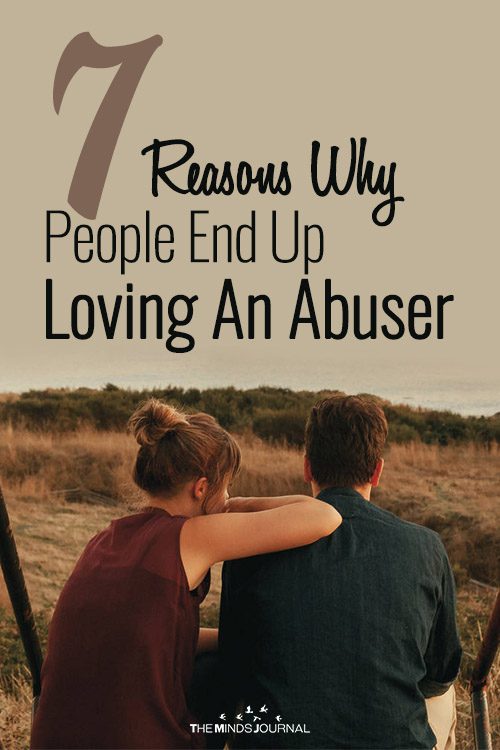 7 Reasons Why People End Up Loving An Abuser
