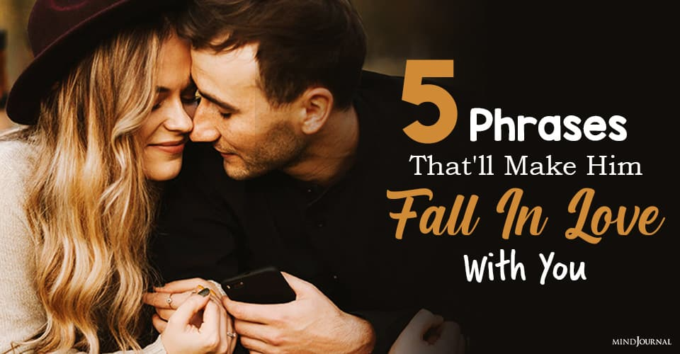 Phrases That'll Make Him Fall In Love