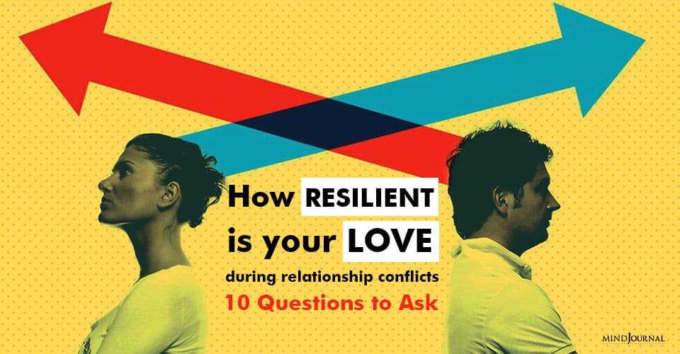 Resilient Love Relationship Conflicts Questions Ask
