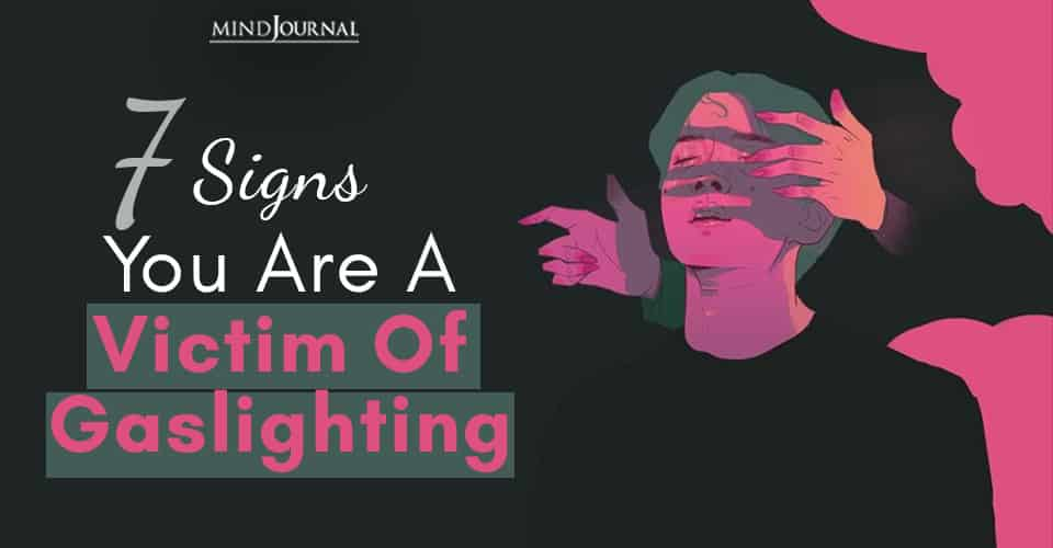 Signs Victim of Gaslighting