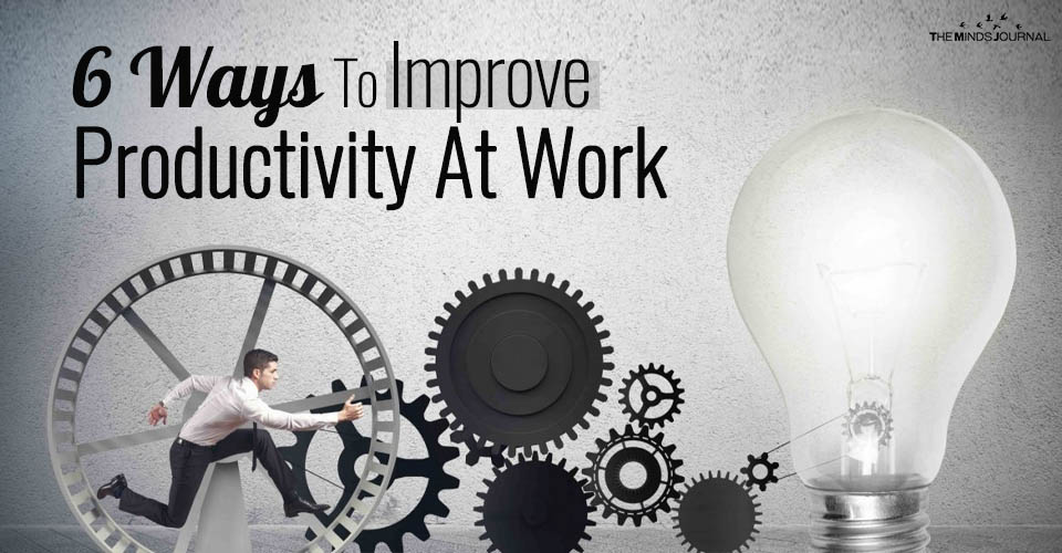 Six Ways To Improve Productivity At Work