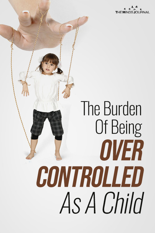 Over-Controlling Parents: The Burden Of Being Over Controlled As A Child