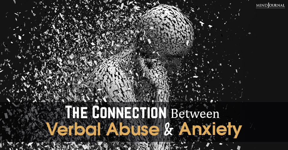 The Connection Between Verbal Abuse And Anxiety