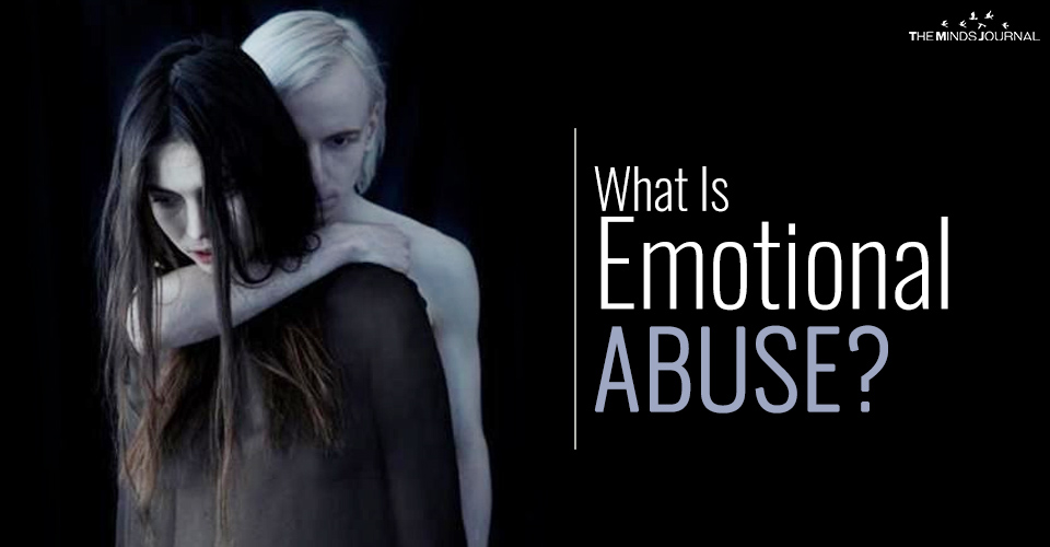 What Is Emotional Abuse? How To Know if You are Being Abused