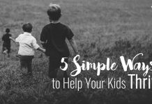 5 Ways to Help Your Kids Thrive