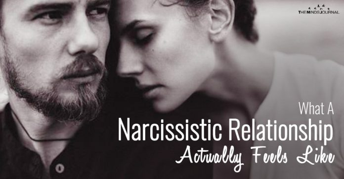 What A Narcissistic Relationship Actually Feels Like