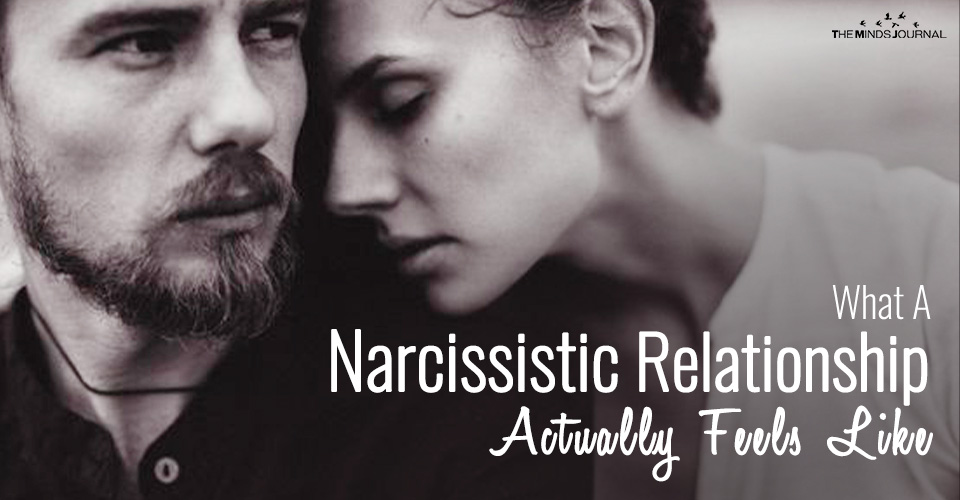 What a Relationship with a Narcissist Actually Feels Like