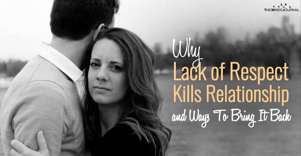Why Lack of Respect Kills Relationship and Ways To Bring It Back