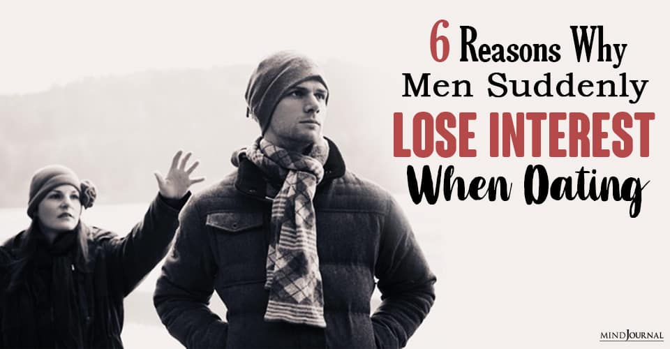 Why Men Suddenly Lose Interest When Dating