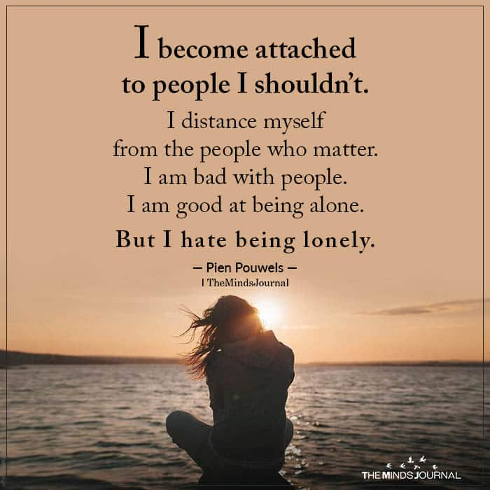 I become attached to people