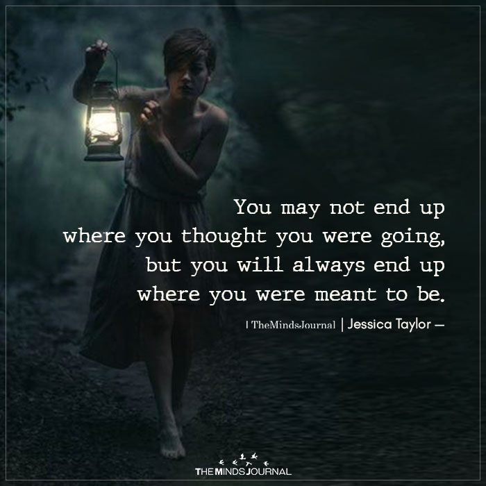 You May Not End Up Where You Thought You Were Going