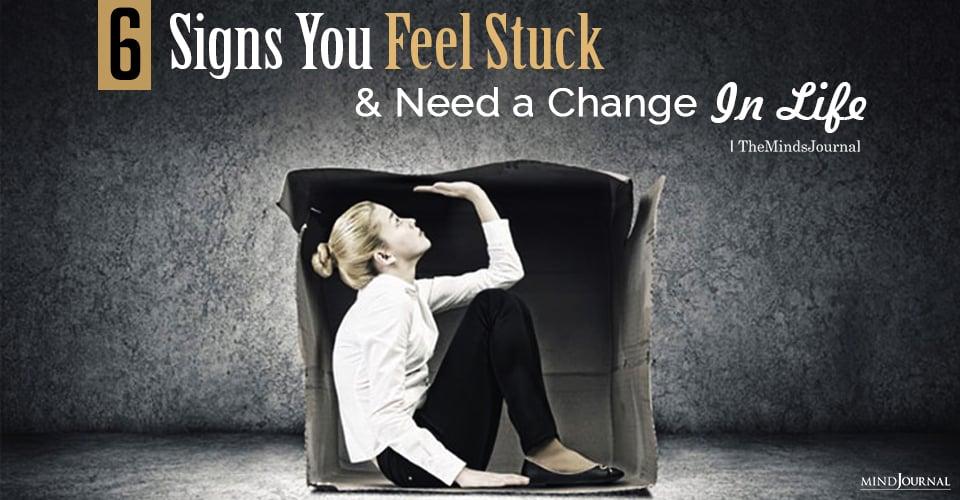 feel stuck and need to make a change