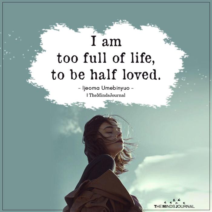 I Am Too Full Of Life