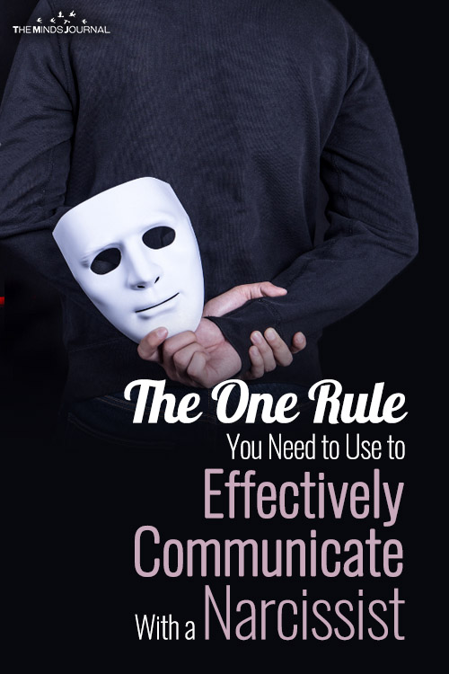 The One Rule You Need to Use to Effectively Communicate With a Narcissist