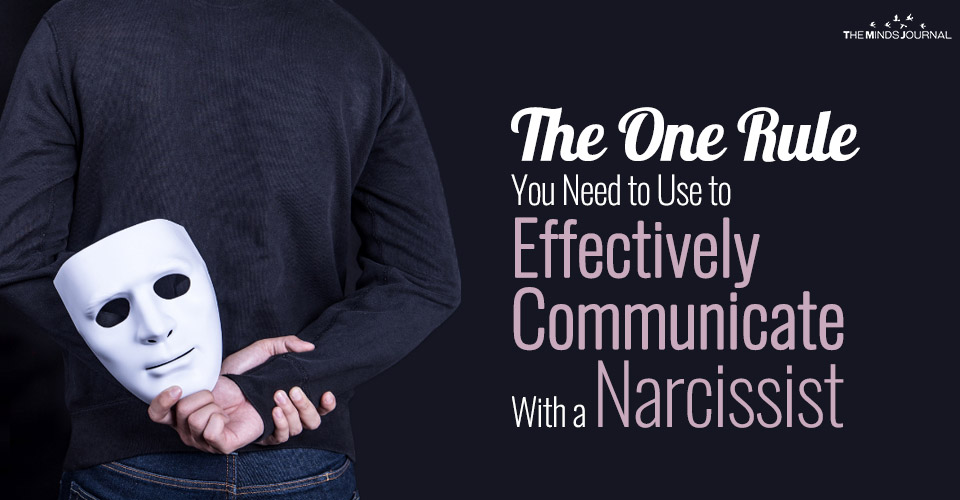 The One Rule You Need To Effectively Communicate With a Narcissist