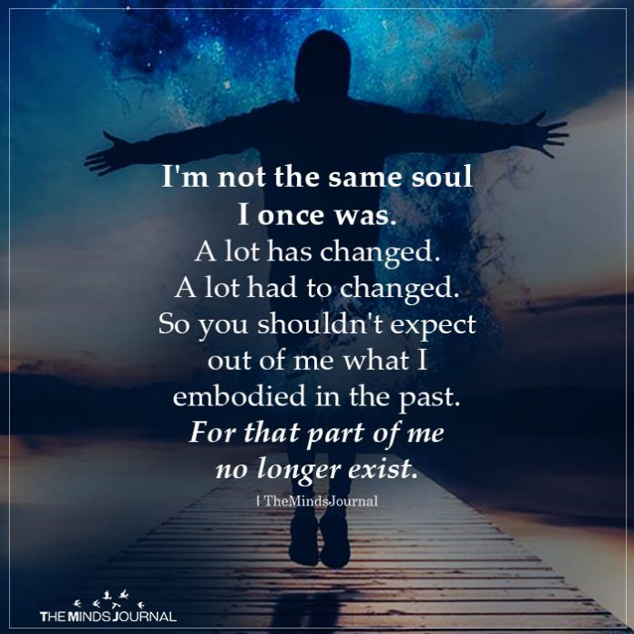 i am not the same soul i once was