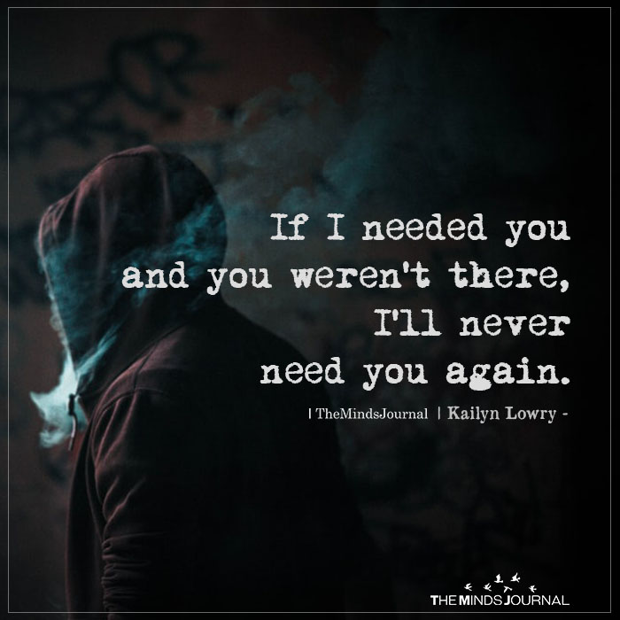 If I Needed You And You Weren't There
