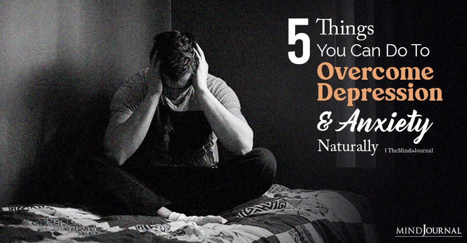 overcome depression and anxiety