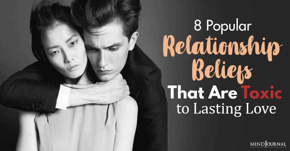 popular relationship beliefs that are toxic to lasting love