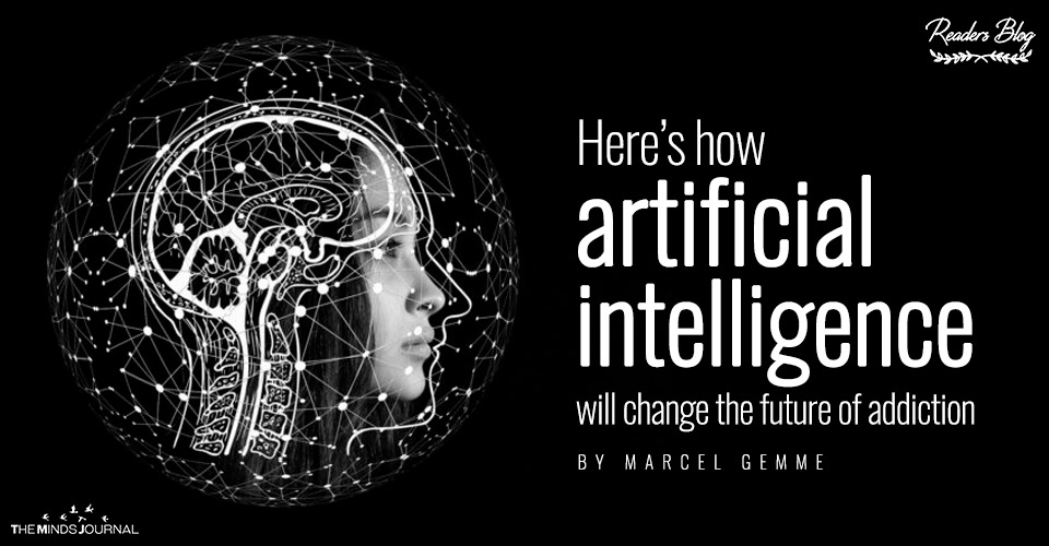 Here's How Artificial Intelligence Will Change The Future Of addiction