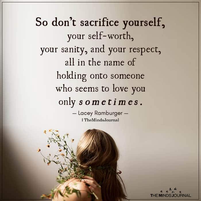 So Don't Sacrifice Yourself