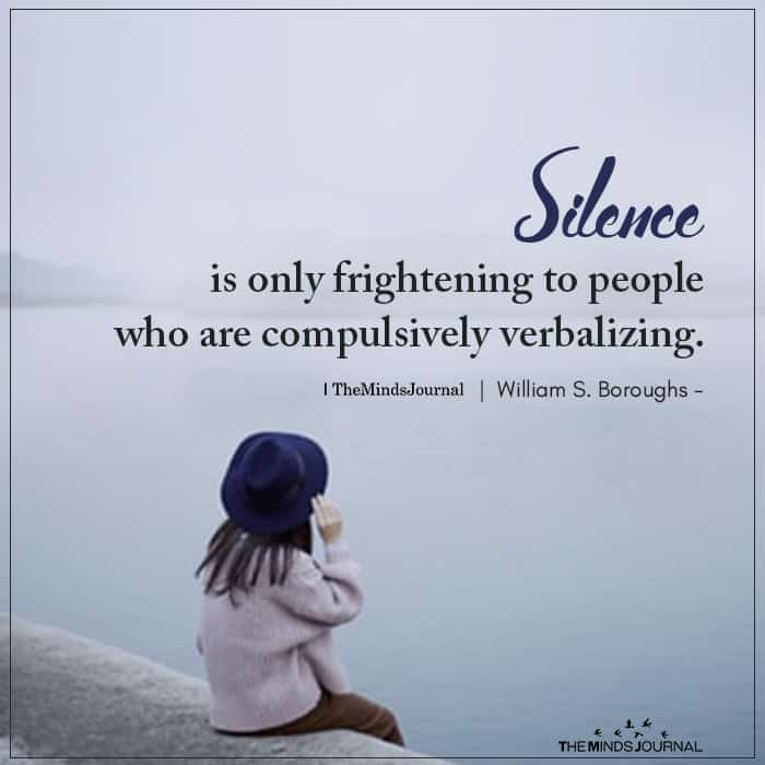 Silence is only frightening to people