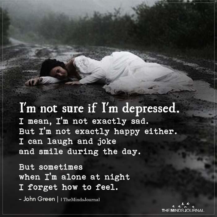 I am Not Sure If I Am Depressed