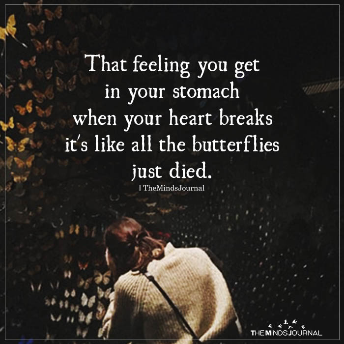 That Feeling You Get In Your Stomach When Your Heart Breaks