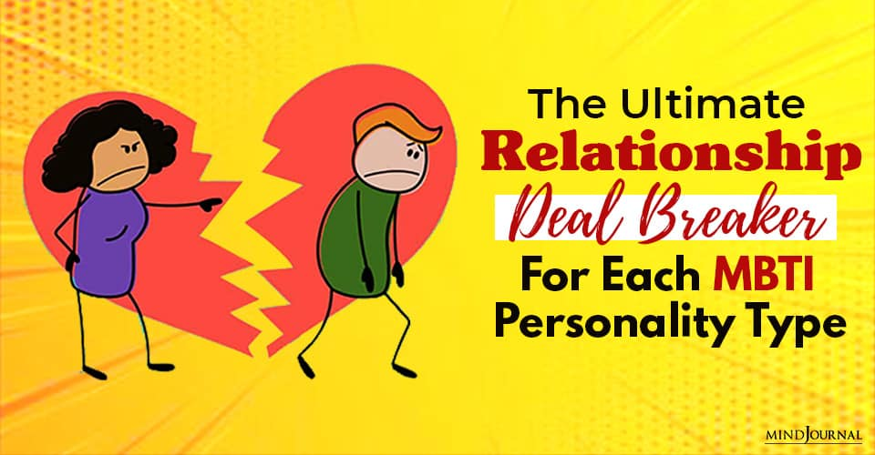 the ultimate relationship deal breaker for each mbti personality type