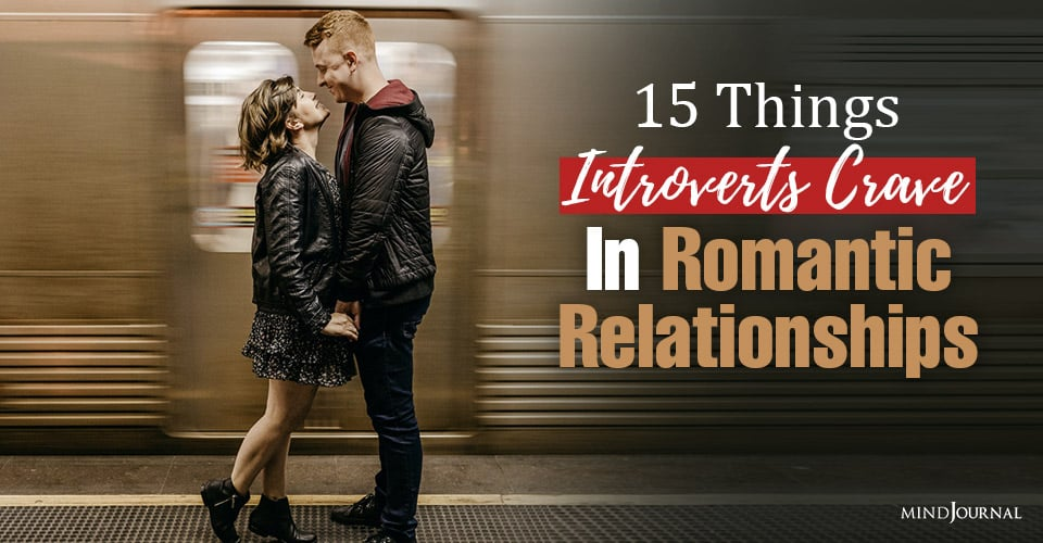 things introverts crave in romantic relationships