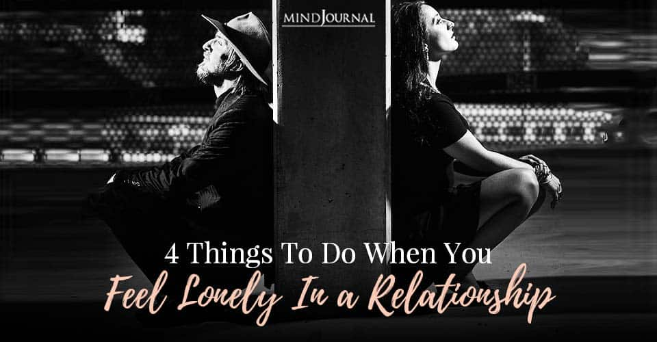 things to do when you feel lonely in a relationshio