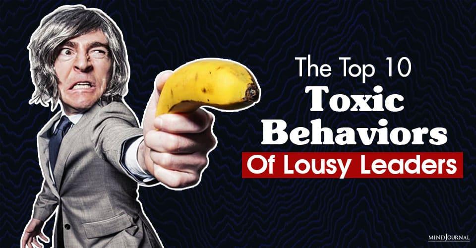 toxic behaviors of lousy leaders