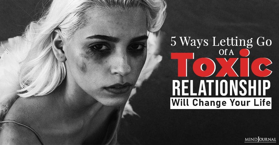 toxic relationship will change your life