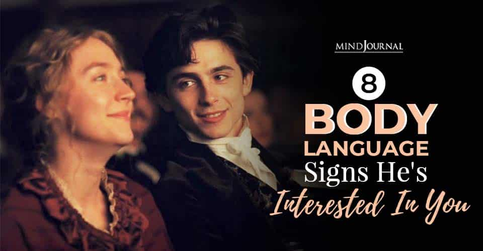 unmistakable body language signs he is interested in you