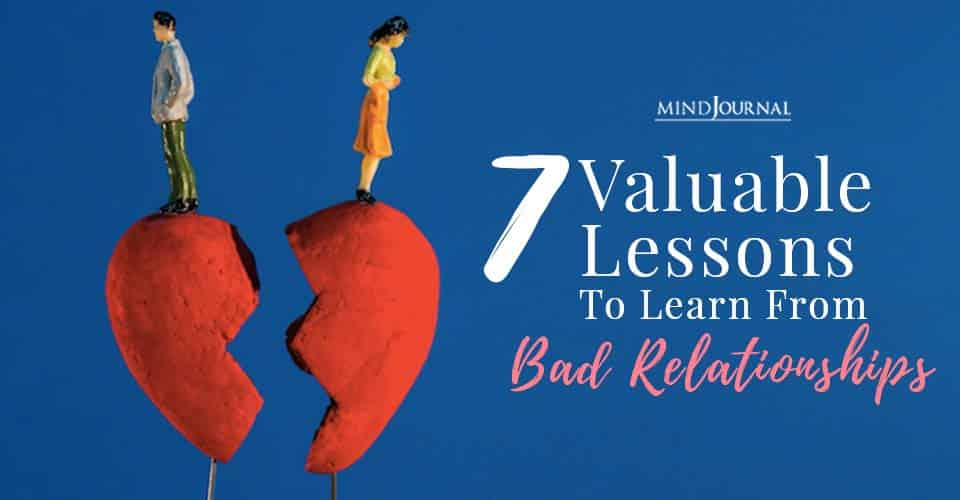 valuable lessons to learn from bad relationships