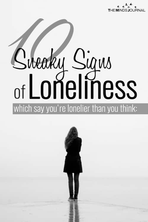 10 Sneaky Signsof LonelinessWhich Say You're Lonelier Than You Think