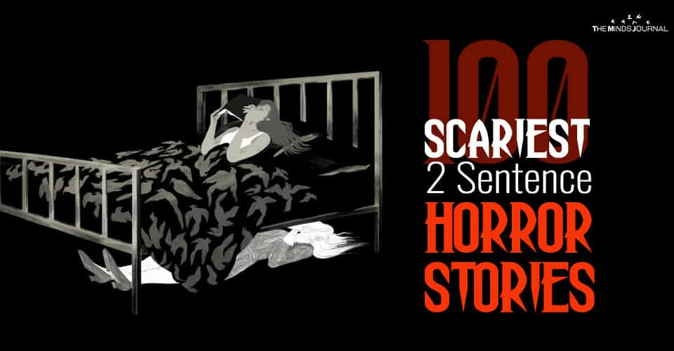 100 Scariest and Most Shocking Two Sentence Scary Stories