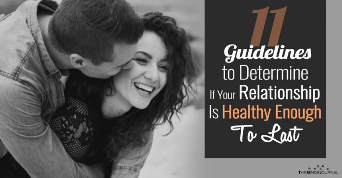11 Guidelines to Determine IfYour Relationship Is Healthy Enough To Last
