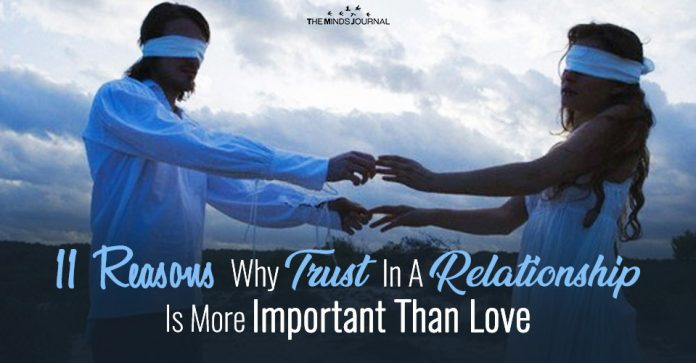11 Reasons Why Trust In A Relationship Is More Important Than Love