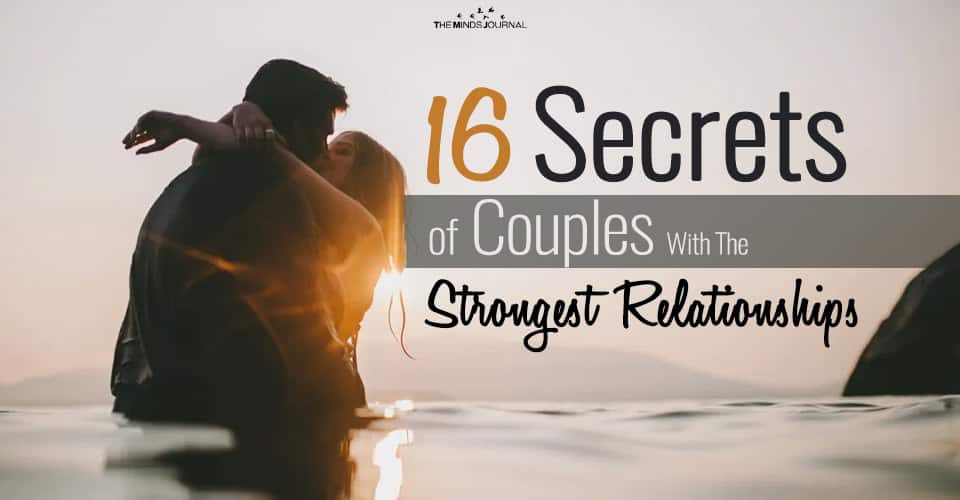 16 Little Known Secrets of Couples With The Strongest Relationships