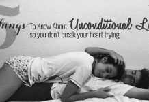 5 Things To Know About Unconditional Love so you don't break your heart trying