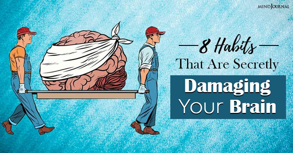 8 Habits That Are Secretly Damaging Your Brain