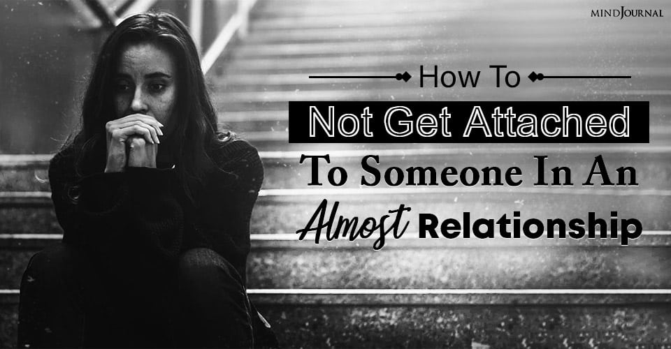 How To Not Get Attached To Someone