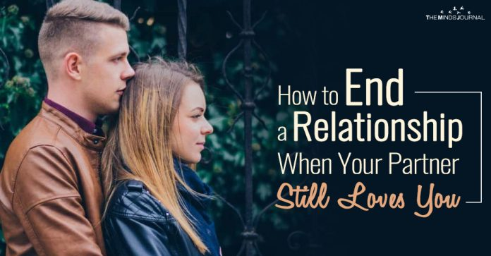 How to End a Relationship When Your Partner Still Loves You